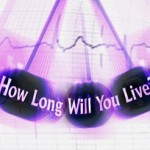 Do you want to know how long you'lllive?